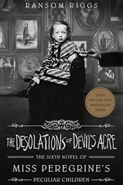 book cover The Desolations of Devil's Acre by Ransom Riggs