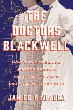 book cover The Doctors Blackwell by Janice P. Nimura