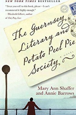 book cover The Guernsey Literary and Potato Peel Pie Society by Mary Ann Shaffer and Annie Barrows