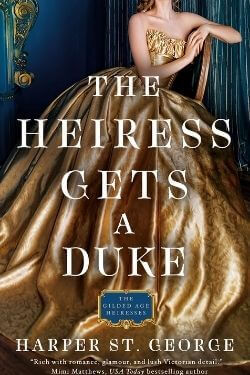 book cover The Heiress Gets a Duke by Harper St. George