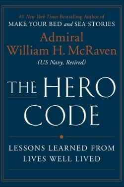 book cover The Hero Code by Admiral William H. McRaven