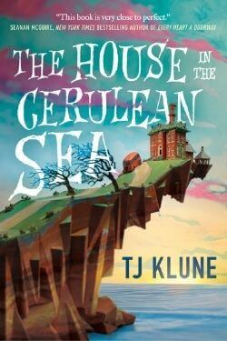 book cover The House in the Cerulean Sea by TJ Klune