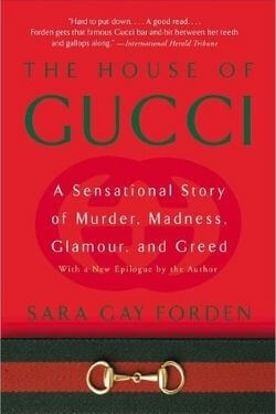 book cover The House of Gucci by Sara Gay Forden