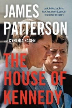 book cover The House of Kennedy by James Patterson and Cynthia Fagen