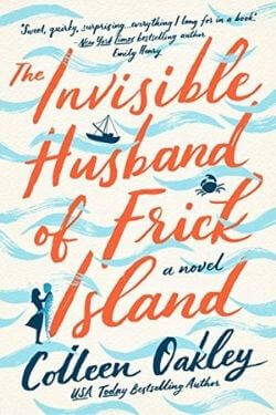 book cover The Invisible Husband of Frick Island by Colleen Oakley