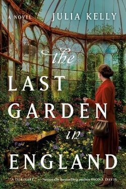 book cover The Last Garden in England by Julia Kelly