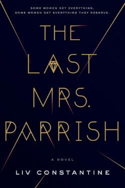 book cover The Last Mrs. Parrish by Liv Constantine