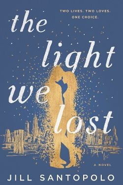 book cover The Light We Lost by Jill Santopolo