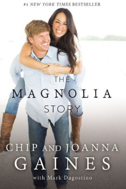 book cover The Magnolia Story by Chip and Joanna Gaines
