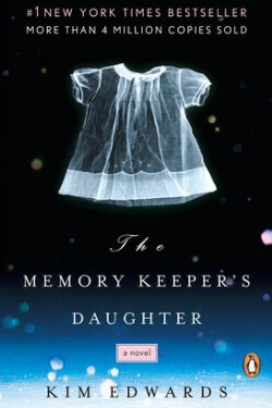 book cover The Memory Keeper's Daughter by Kim Edwards