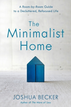 book cover The Minimalist Home by Joshua Becker