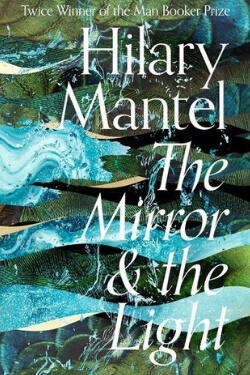 book cover The Mirror and the Light by Hilary Mantel
