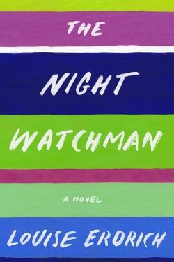 book cover The Night Watchman by Louise Erdrich