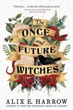 book cover The Once and Future Witches by Alix E. Harrow