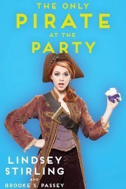 book cover The Only Pirate at the Party by Lindsey Stirling and Brooke S. Passey