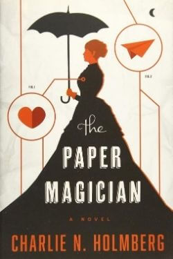 book cover The Paper Magician by Charlie N. Holmberg