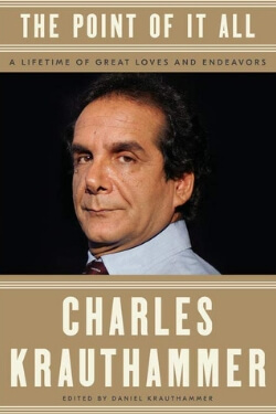 book cover The Point of It All by Charles Krauthammer