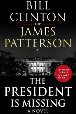 book cover The President is Missing by Bill Clinton and James Patterson
