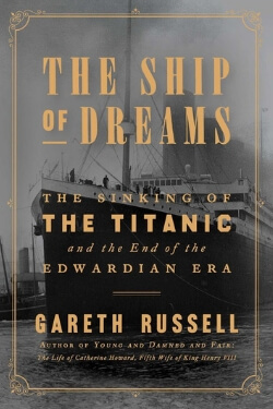 book cover The Ship of Dreams by Gareth Russell