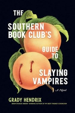 book cover The Southern Book Club's Guide to Slaying Vampires by Grady Hendrix