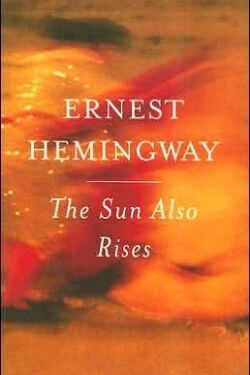 book cover The Sun Also Rises by Ernest Hemingway