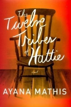 book cover The Twelve Tribes of Hattie by Ayana Mathis