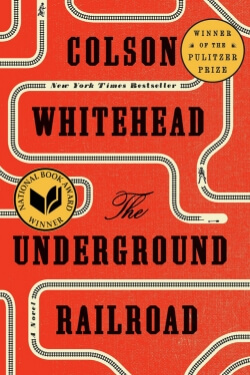 book cover The Underground Railroad by Colson Whitehead