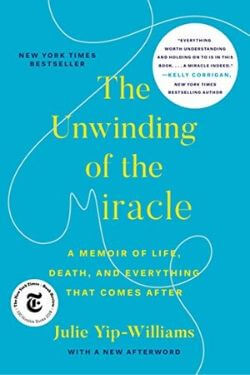 book cover The Unwinding of the Miracle by Julie Yip-Williams