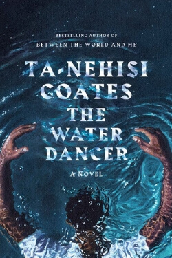 book cover The Water Dancer by Ta-Nehisi Coates