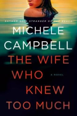 book cover The Wife Who Knew Too Much by Michele Campbell