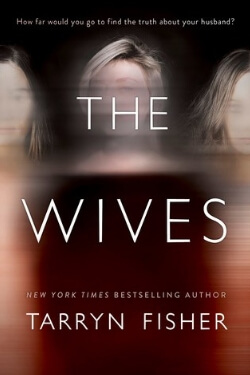 book cover The Wives by Tarryn Fisher