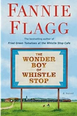 book cover The Wonder Boy of Whistle Stop by Fannie Flagg