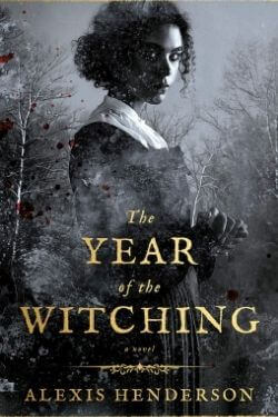 book cover The Year of the Witching by Alexis Henderson