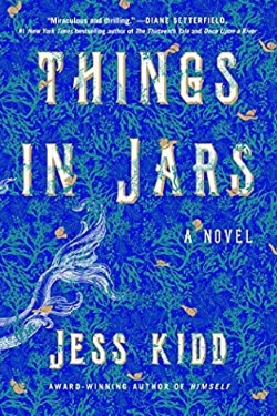 book cover Things in Jars by Jess Kidd