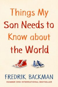 Book Cover for Things My Son Needs to Know About the World by Fredrik Backman
