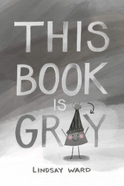 book cover This Book is Gray by Lindsay Ward