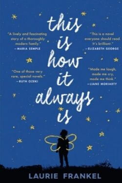 book cover This Is How It Always Is by Laurie Frankel