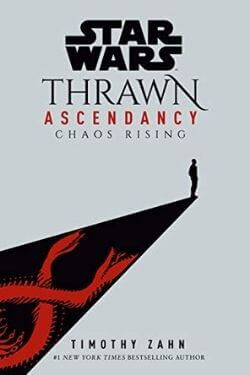 book cover Thrawn Ascendancy: Chaos Rising by Timothy Zahn