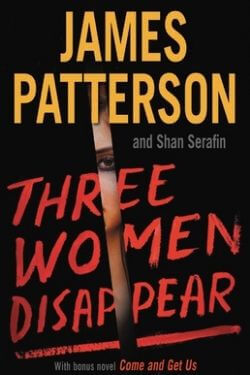 book cover Three Women Disappear by James Patterson and Shan Serafin