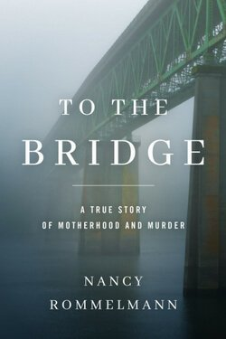 book cover To the Bridge by Nancy Rommelmann