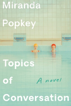 book cover Topics of Conversation by Miranda Popkey