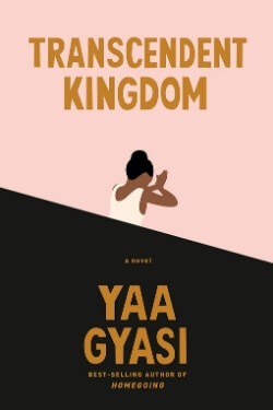 book cover Transcendent Kingdom by Yaa Gyasi
