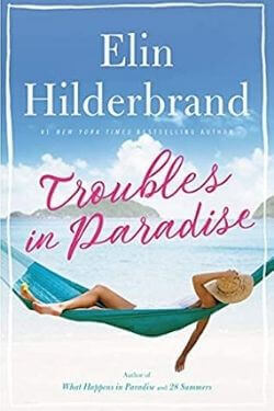 book cover Troubles in Paradise by Elin HIlderbrand