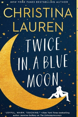 book cover Twice in a Blue Moon by Christina Lauren