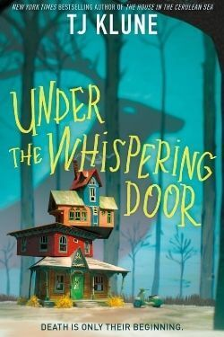 book cover Under the Whispering Door by TJ Klune