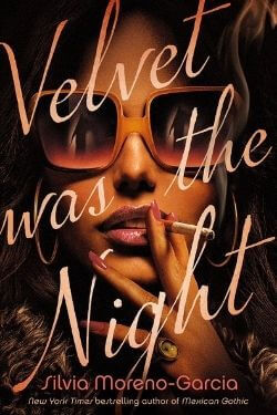 book cover Velvet Was the Night by Silvia Moreno-Garcia