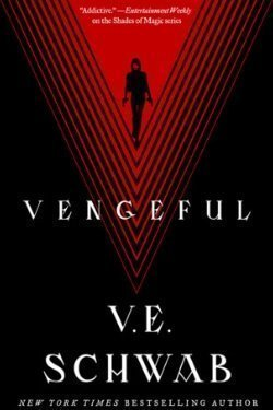 book cover Vengeful by V. E. Schwab