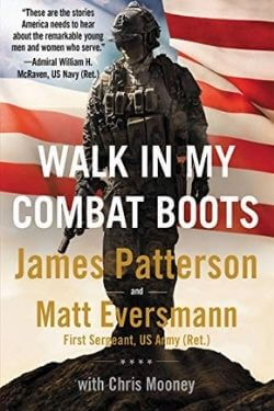 book cover Walk in My Combat Boots by James Patterson and Matt Eversmann with Chris Mooney