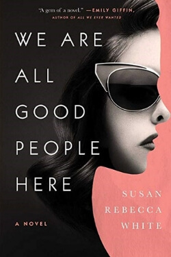 book cover We Are All Good People Here by Susan Rebecca White