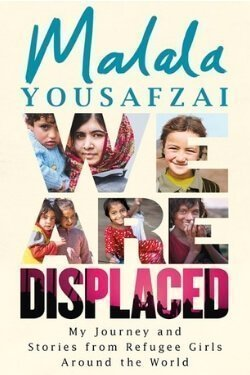 book cover We Are Displaced by Malala Yousafzai